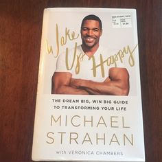 Wake Up Happy Michael Strahan's book Wake Up Happy. The dream big, win big guide to transforming your life. A great read! Other