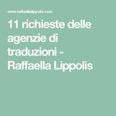 11 richieste delle agenzie di traduzioni - Raffaella Lippolis