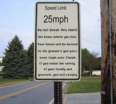 I feel if given the opportunity the Tonganoxie Police would have this sign posted all over town.