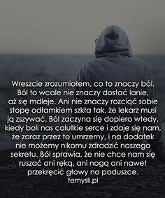 TeMysli.pl - Inspirujące myśli, cytaty, demotywatory, teksty, ekartki, sentencje Life Without You, Sentences, Motivational Quotes, Mood, Thoughts, Humor, Feelings, Happiness, Quotes
