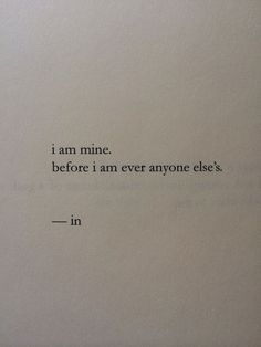 i am mine before i am anyone else's -in