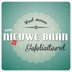 New Job, Wish, Messages, Sayings, Dutch, Cards, Van, Events, Friends