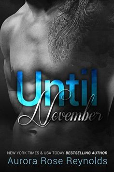 Until November (Until Series Book 1) by Aurora Rose Reynolds, http://www.amazon.com/dp/B00FAYSNAK/ref=cm_sw_r_pi_dp_Ufc3ub11BX070