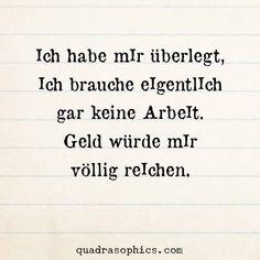 #Quadrasophics #düsseldorf #dekoration #witzig #witzigesprüche #bilddestages #humor #arbeit #geld #reich #itgirls