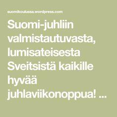Suomi-juhliin valmistautuvasta, lumisateisesta Sveitsistä kaikille hyvää juhlaviikonoppua! Tässä teille enemmän tai vähemmän juhlava yhdyssanatehtäväpaketti alakouluikäisille. Tehtävät on suunnitel…