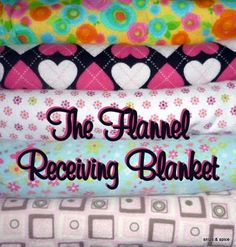 Snips & Spice: The Flannel Receiving Blanket. Def need to make some of these - I can never find any that I like!