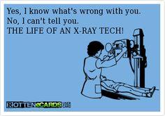 The Life of an Xray Tech Radiology Humor, Medical Humor, Nurse Humor, Medical School, Radiography Humor, Radios, Radiologic Technology, Dental Jokes, Hospital Humor