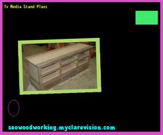 Tv Media Stand Plans 183510 - Woodworking Plans and Projects!