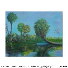 JUST ANOTHER DAY IN OLD FLORIDA Poster