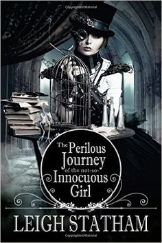 Amazon.com: Perilous Journey of the Not-So-Innocuous Girl (9780692337349): Leigh Statham: Books