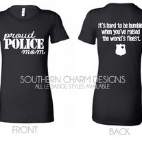 I want this shirt...Proud Police Mom