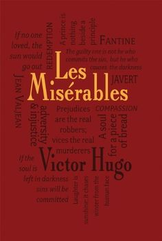 Les Miserables (Word Cloud Classics) by Victor Hugo:Les Miserables is widely considered one of the greatest novels of the 19th century. First published in France in 1862, it is Victor Hugo's greatest achievement--the ultimate tale of redemption. Former prisoner Jean Valjean struggles to live virtuously after an unexpected act of forgiveness by a kindly bishop changes his life.