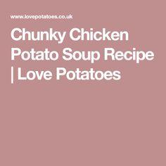 Chunky Chicken Potato Soup Recipe | Love Potatoes