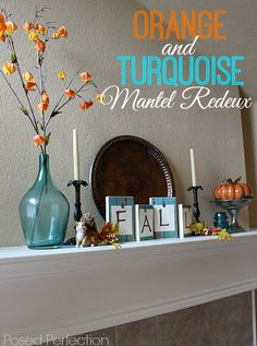 Orange and Turquoise Mantel from Posed Perfection