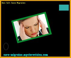 Does Salt Cause Migraines 203500 - Cure Migraine