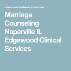 Marriage Counseling Naperville IL Edgewood Clinical Services