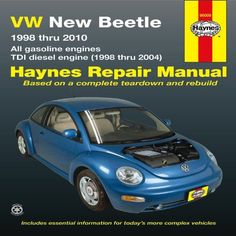 VW New Beetle 1998 thru 2010: All gasoline engines - TDI diesel engine (1998 thru 2004) (Haynes Repair Manual)