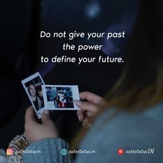 Do not give your past the power to define your future. #Life #LifeQuotes #LifeStatus #Past #Future #Power