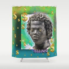 bitch better have my money Shower Curtain by Gl♞t€h - $68.00 bbhmm