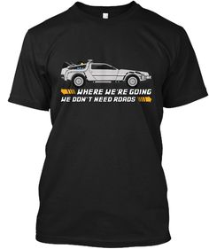 Back To The Future Funny Quote Black T-Shirt Front Back To The Future, Geeks, Funny Tshirts, Funny Quotes, Films, Just For You, Sketch, Tv, Sweatshirts