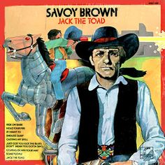 """""""Jack The Toad"""" (1973, Parrot) by Savoy Brown."""