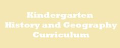 K History Curriculum, including units on geography and links to pages, units on native americans, exploration, pilgrims, presidents and holidays