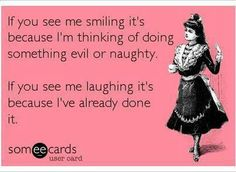 Yup!! It's usually a dirty mind. Then laughing bc some knows I'm thinking dirty lol