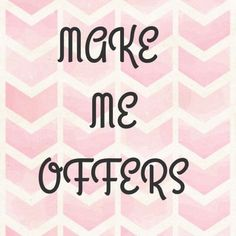 ❤️Make Me Offers!!!💋 Make me a reasonable offer and I may just accept or make a counteroffer within reason! Other