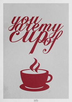 You are my cup of tea :)