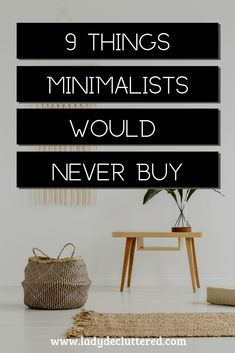 Your desire to want to be more minimalist has to outweigh the need to buy more items. The benefits that come from living a simpler, decluttered, minimalist life are too good to ignore. home 9 Things to Stop Buying If You Want to be a Minimalist Minimalism Living, Minimalist Living Tips, Bedroom Minimalist, Becoming Minimalist, Minimalist Lifestyle, Minimalist Decor, Minimalist Interior, Home Design, Declutter Your Mind