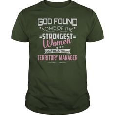 God Found Some of the Strongest Women And Made Them Territory Manager Job Shirts #gift #ideas #Popular #Everything #Videos #Shop #Animals #pets #Architecture #Art #Cars #motorcycles #Celebrities #DIY #crafts #Design #Education #Entertainment #Food #drink #Gardening #Geek #Hair #beauty #Health #fitness #History #Holidays #events #Home decor #Humor #Illustrations #posters #Kids #parenting #Men #Outdoors #Photography #Products #Quotes #Science #nature #Sports #Tattoos #Technology #Travel…
