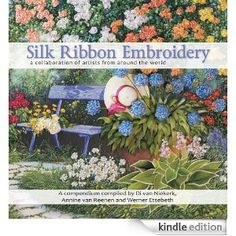 Live in the Kindle Store. Silk Ribbon Embroidery – a collaboration of artists ♫♥♫♥♫