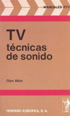 TV : técnicas de sonido / por Glyn Alkin