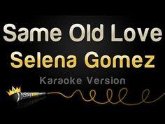 Selena Gomez - Same Old Love (Karaoke Version) Same Old Love, Karaoke Tracks, Uptown Funk, Cover Songs, 20 Years, Selena Gomez, Cool Kids, Singing, Youtube