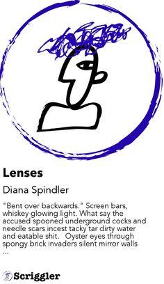 Lenses by Diana Spindler https://scriggler.com/detailPost/story/35513