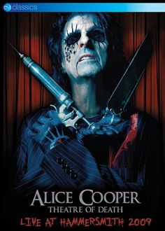 "DVD di #AliceCooper intitolato ""Theatre Of Death - Live at Hammersmith 2009""."