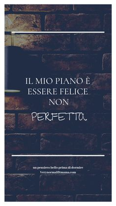 Italian Phrases, Italian Quotes, Positive Mind, Positive Vibes, Me Quotes, Motivational Quotes, Quotes About Everything, My Mood, Vignettes