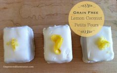 GF Grain free Lemon Coconut Petit Fours. A healthy treat and so cute!