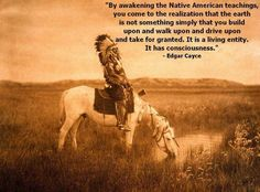 Wise words from the sleeping prophet Edgar Cayce about Native Americans.