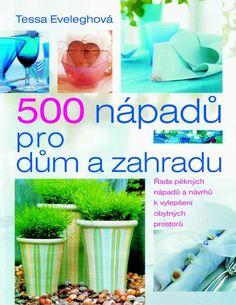 500 nápadů pro dům a zahradu - hobby - Životní Styl