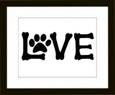 Dog Paw Art Print, Word Love Artwork, Pet room Decor,  Printable Artwork - Digital File. $4.50, via Etsy.