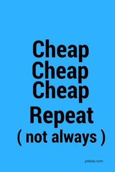 Cheap Cheap Cheap Repeat
