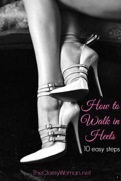 {The Classye Woman}: The Modern Guide to Becoming a More Classy Woman: How to Walk in High Heels
