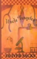 Uncle Tungsten by Oliver Sacks (double click the image to request this title)