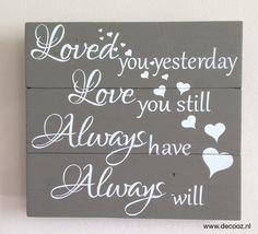Tekstbord I loved you yesterday