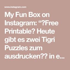 """My Fun Box on Instagram: """"🖨Free Printable🖨 Heute gibt es zwei Tigri Puzzles zum ausdrucken☺️ in einer einfachen und ein Mal in einer schwierigeren Variante😜…"""""""