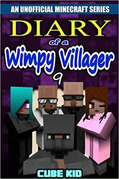 Diary of a Wimpy Villager: Book 9 (An unofficial Minecraft book), Cube Kid - Amazon.com