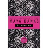 Be With Me (Paperback)By Maya Banks Books To Read, My Books, Maya Banks, Book Worms, My Love, Reading, Corner, Reading Books, Reading Lists