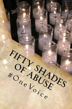 Fifty Shades Of Abuse Fifty true stories from around the world.  Fifty victims/survivors given their voices.  #OneVoice NEVER SILENCED! www.evethomas.co.uk