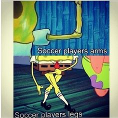 Showing off your insanely toned legs, but wondering where all your upper body strength went.   25 Sweaty Memories Every Soccer Girl Will Never Forget